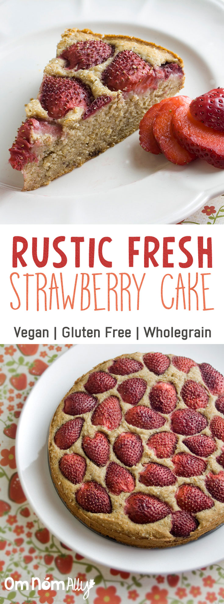 Rustic Fresh Strawberry Cake @OmNomAlly | Wholegrain, Gluten-free, Vegan