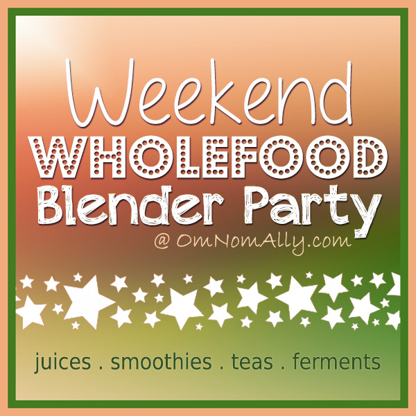 Weekend Wholefood Blender Party | Om Nom Ally
