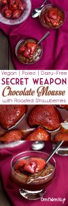 Secret Weapon Vegan Chocolate Mousse with Roasted Strawberries @OmNomAlly - The best ever recipe for vegan chocolate mousse, made with avocado, banana and a touch of vinegar for an amazing depth of flavour.